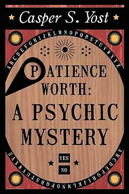 Patience Worth: A Psychic Mystery by Casper S. Yost (English) Paperback Book Fre