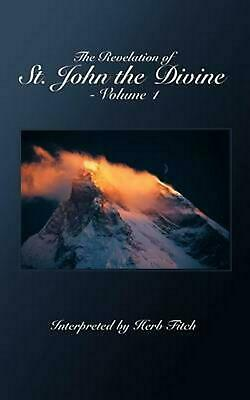 The Revelation of St. John the Divine - Volume 1: Interpreted by Herb Fitch (Eng