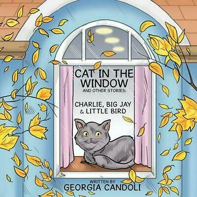 Cat in the Window and Other Stories: Charlie, Big Jay and Little Bird: Charlie,