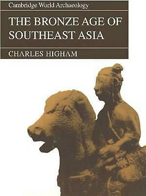 The Bronze Age of Southeast Asia by Charles Higham (English) Paperback Book Free