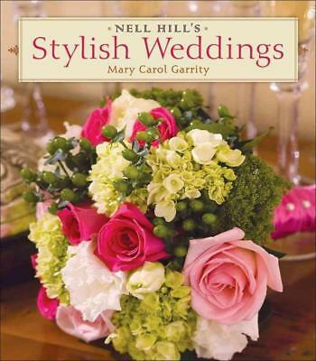 Nell Hill's Stylish Weddings by Mary Carol Garrity (English) Hardcover Book