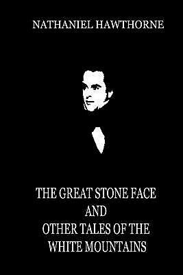 NEW The Great Stone Face and Other Tales of the White Mountains by Nathaniel Haw