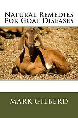 Natural Remedies for Goat Diseases by Mark Gilberd (English) Paperback Book Free