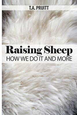 Raising Sheep - How We Do It and More by T.a. Pruitt (English) Paperback Book Fr