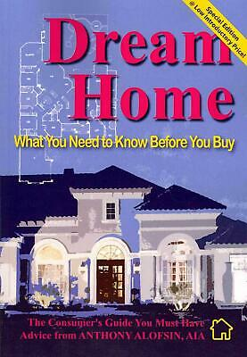NEW Dream Home: : What You Need to Know Before You Buy--Special Introductory Edi
