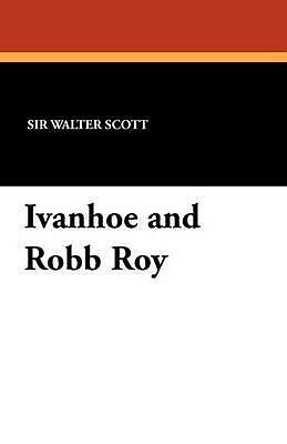 NEW Ivanhoe and Robb Roy by Sir Walter Scott Perfect Book (English) Free Shippin