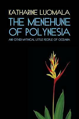 The Menehune of Polynesia and Other Mythical Little People of Oceania (Facsimile