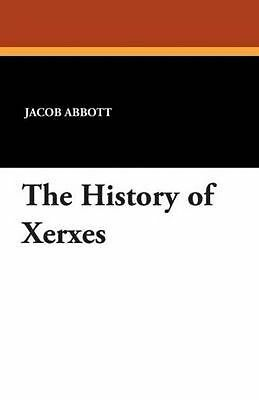 NEW The History of Xerxes by Jacob Abbott Paperback Book (English) Free Shipping