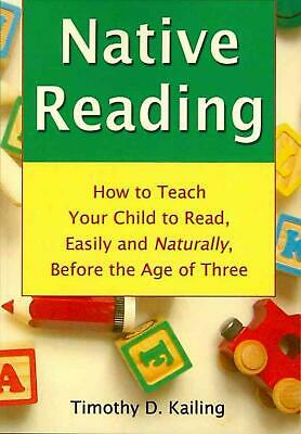 NEW Native Reading: How to Teach Your Child to Read, Easily and Naturally, Befor