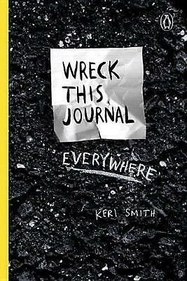 Wreck This Journal Everywhere: To Create Is to Destroy by Keri Smith (English) P