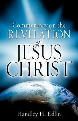 Commentary on the Revelation of Jesus Christ by Handley H. Edlin (English) Paper