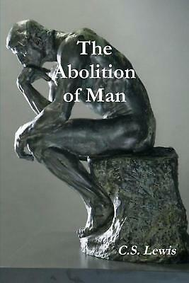The Abolition of Man (Annotated) by C.S. Lewis Paperback Book (English)