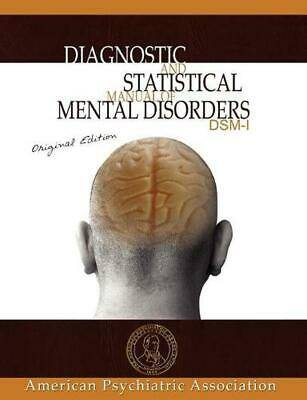Diagnostic and Statistical Manual of Mental Disorders: Dsm-I Original Edition by