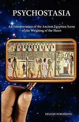 Psychostasia: The Ancient Egyptian Scene of the Weighing of the Heart by Deleonp