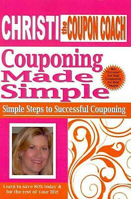 NEW Christi the Coupon Coach - Couponing Made Simple: Simple Steps to Successful
