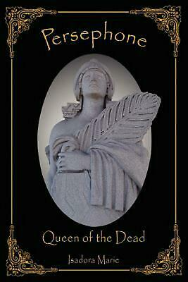 Persephone, Queen of the Dead by Isadora Marie (English) Paperback Book Free Shi