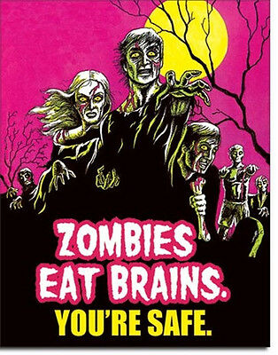 Zombies Eat Brains You're Safe Tin Sign Poster Reproduction, NEW UNUSED