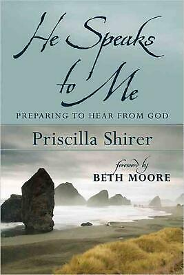 He Speaks to Me: Preparing to Hear the Voice of God by Priscilla Shirer (English
