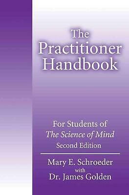 NEW The Practitioner Handbook: For Students of the Science of Mind by Mary E. Sc