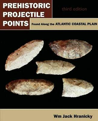 Prehistoric Projectile Points Found Along the Atlantic Coastal Plain: Third Edit