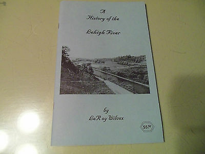 Vintage 1999 A History of the Lehigh River PA Pennsylvania Booklet LeRoy Wilcox