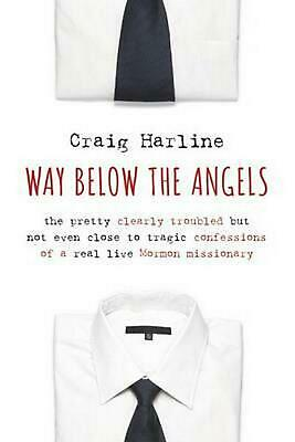 Way Below the Angels: The Pretty Clearly Troubled but Not Even Close to Tragic C