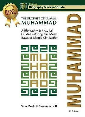 Muhammad: The Prophet of Islam - Biography and Pictorial Guide: The Prophet of I