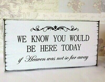 Remembrance Wedding Sign WE KNOW YOU WOULD BE HERE TODAY Vintage Wedding Sign