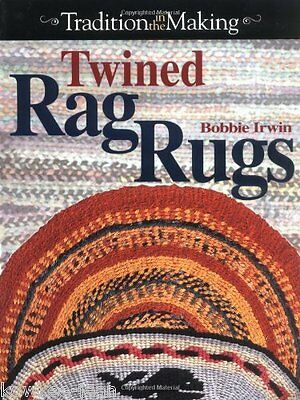 TWINED RAG RUGS - Bobby Irwin weaving woven rag rugs book