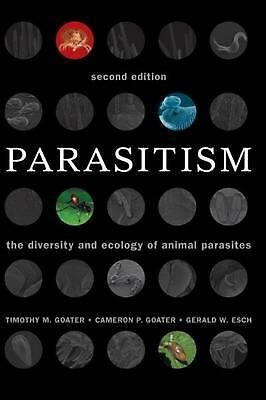 NEW Parasitism: The Diversity and Ecology of Animal Parasites by Timothy M. Goat