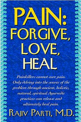 Pain: Forgive, Love, Heal by Rajiv Parti (English) Paperback Book Free Shipping!