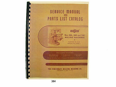 Cincinnati Milling Machine Nos. 2ML, 2MI, & 3MI  Service Manual Parts List *384
