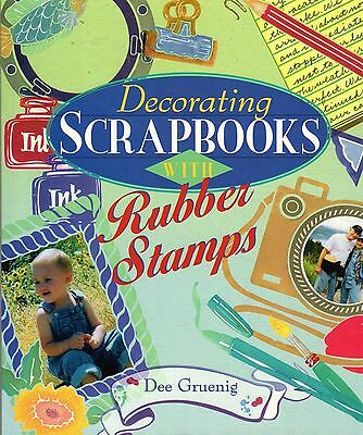 Decorating Scrapbooks with Rubber Stamps by Dee Gruenig 1997