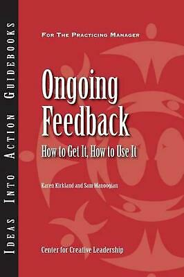 Ongoing Feedback: How to Get It, How to Use It by Center for Creative Leadership