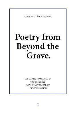 Poetry from Beyond the Grave by Francisco C�ndido Xavier (2013, Paperback)