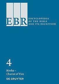 Encyclopedia of the Bible and Its Reception (EBR) Bd. 04. Birsha - Chariot of