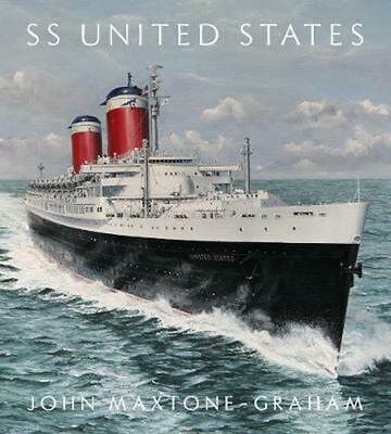 SS United States: Red, White, and Blue Riband, Forever by John Maxtone-Graham (E