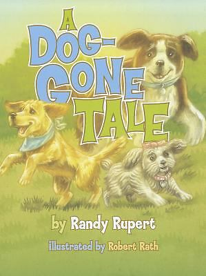 Randy Rupert - Dog Gone Tale (2011) - Used - Trade Cloth (Hardcover)