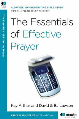 The Essentials of Effective Prayer by B. J. Lawson, David Lawson and Kay...
