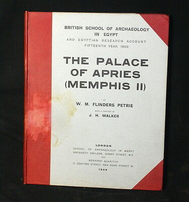 1909: THE PALACE OF APRIES (MEMPHIS II) by W.M. Flinders Petrie, British School