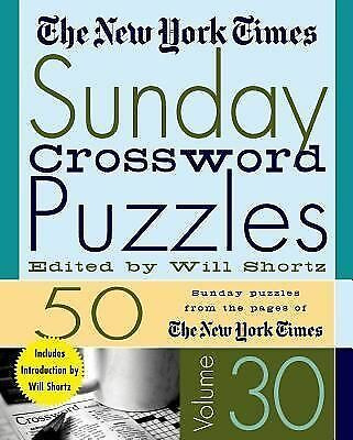 The New York Times Sunday Crossword Puzzles : Sunday Puzzles from the Pages...