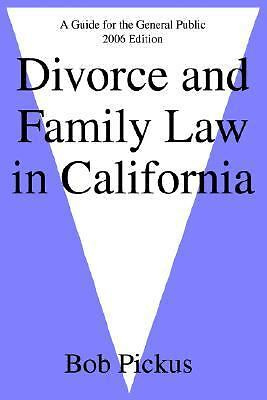 Divorce and Family Law in California : A Guide for the General Public by Bob...