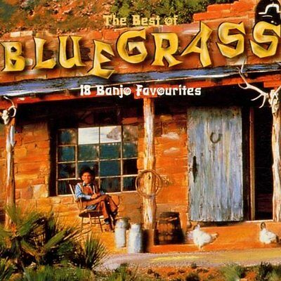 Various Artists : The Best Of Bluegrass: 18 Banjo Favourites CD ALBUM