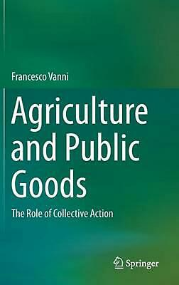 Agriculture and Public Goods: The Role of Collective Action by Francesco Vanni (
