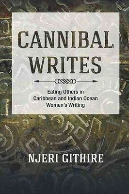 NEW Cannibal Writes by Njeri Githire Hardcover Book Free Shipping