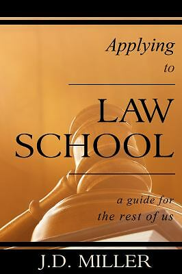 Applying to Law School : A Guide for the Rest of Us (2012, Paperback)