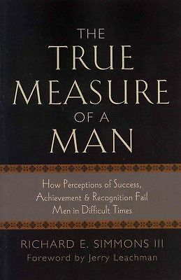 NEW The True Measure of a Man (Deluxe Paperback) by Richard E. Simmons III Paper