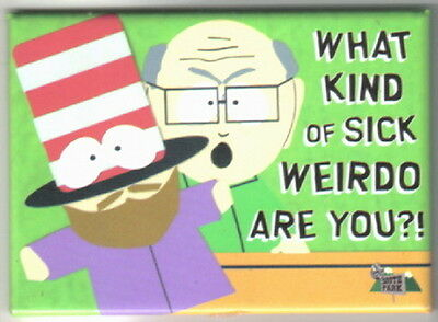 South Park Mr. Garrison Saying What Kind Sick Weirdo Are You?! Magnet NEW UNUSED