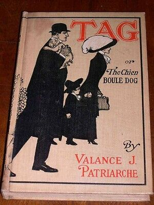 """RARE BULLDOG DOG STORY BOOK BY PATRIARCHE 1ST 1909 """"TAG OR THE CHIEN BOULE DOG"""""""