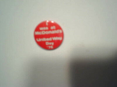 """1976 I WAS AT McDONALD'S UNITED WAY DAY '76 PINBACK BUTTON 1 1/4"""" Restaurant"""
